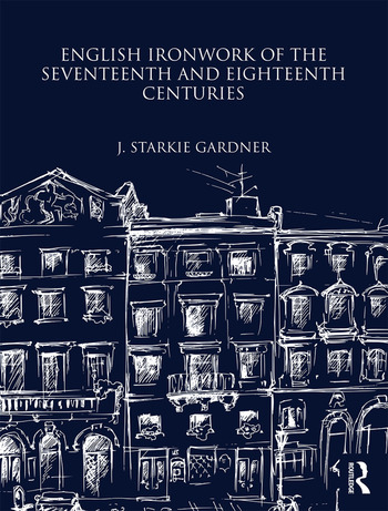 English Ironwork of the Seventeenth and Eighteenth Centuries book cover