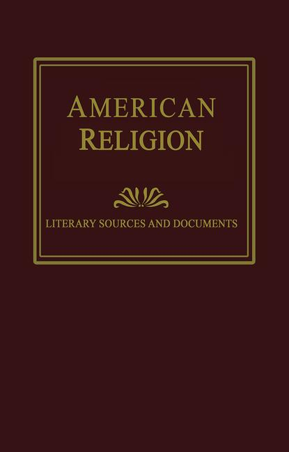 American Religion: Literary Sources and Documents book cover