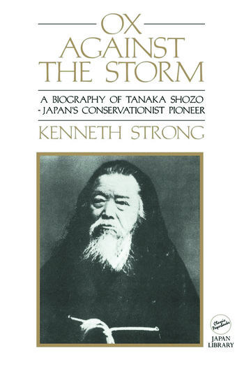 Ox Against the Storm A Biography of Tanaka Shozo: Japans Conservationist Pioneer book cover