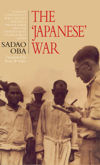 The Japanese War London University's WWII Secret Teaching Programme and the Experts Sent to Help Beat Japan book cover