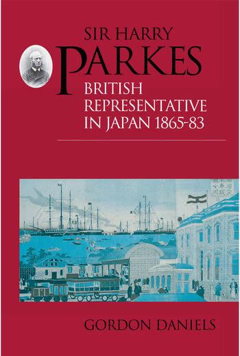 Sir Harry Parkes British Representative in Japan 1865-1883 book cover