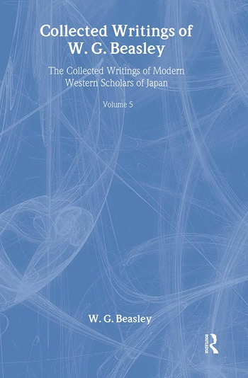 Collected Writings of W. G. Beasley The Collected Writings of Modern Western Scholars of Japan Volume 5 book cover
