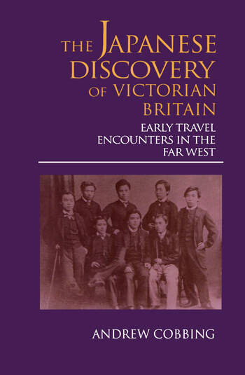 The Japanese Discovery of Victorian Britain Early Travel Encounters in the Far West book cover