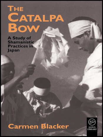 The Catalpa Bow A Study of Shamanistic Practices in Japan book cover