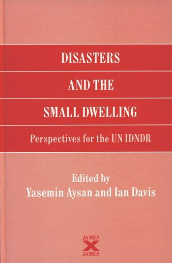 Disasters and the Small Dwelling Perspectives for the UN IDNDR book cover