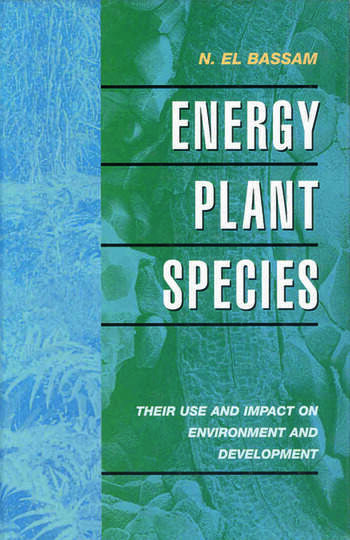 Energy Plant Species Their Use and Impact on Environment and Development book cover