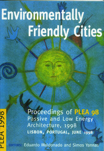 Environmentally Friendly Cities Proceedings of Plea 1998, Passive and Low Energy Architecture, 1998, Lisbon, Portugal, June 1998 book cover