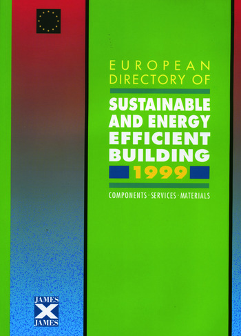 European Directory of Sustainable and Energy Efficient Building 1999 Components, Services, Materials book cover