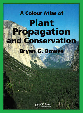 A Colour Atlas of Plant Propagation and Conservation book cover