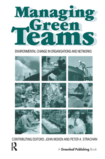Managing Green Teams Environmental Change in Organisations and Networks book cover