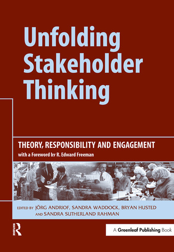 Unfolding Stakeholder Thinking Theory, Responsibility and Engagement book cover