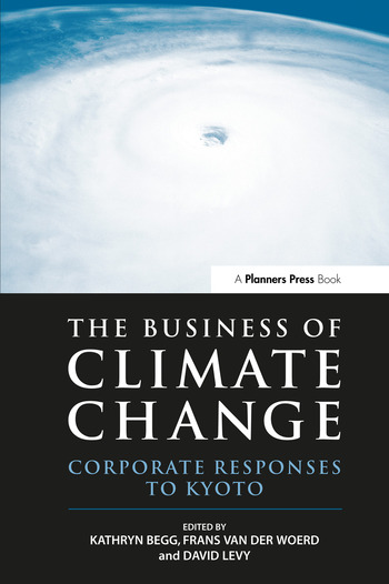The Business of Climate Change Corporate Responses to Kyoto book cover