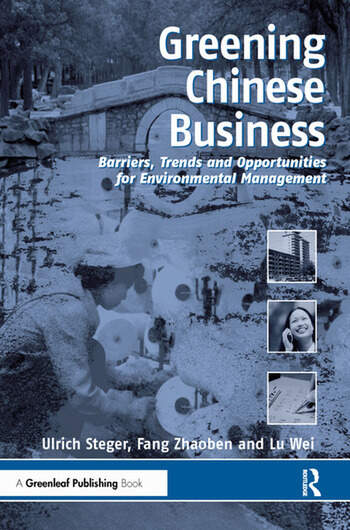 Greening Chinese Business Barriers, Trends and Opportunities for Environmental Management book cover