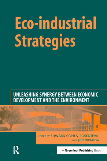 Eco-industrial Strategies Unleashing Synergy between Economic Development and the Environment book cover