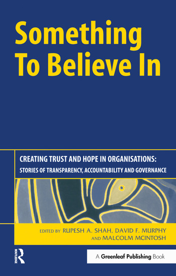 Something to Believe In Creating Trust and Hope in Organisations: Stories of Transparency, Accountability and Governance book cover
