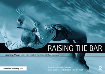 Raising the Bar Creating Value with the UN Global Compact book cover