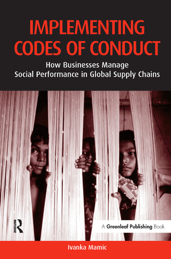 Implementing Codes of Conduct How Businesses Manage Social Performance in Global Supply Chains book cover