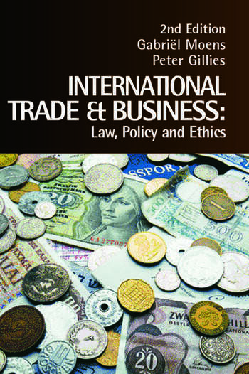 International Trade and Business Law, Policy and Ethics book cover