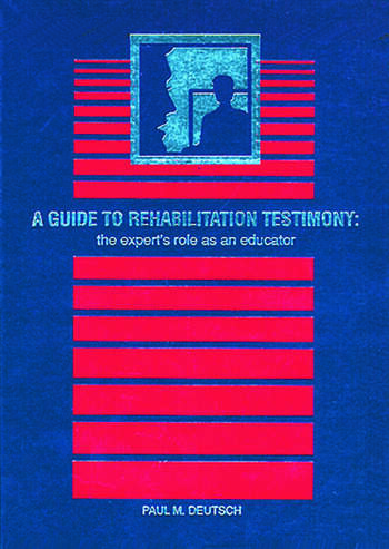 A Guide to Rehabilitation Testimony The Expert's Role as an Educator book cover