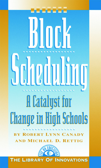 Block Scheduling A Catalyst for Change in High Schools book cover