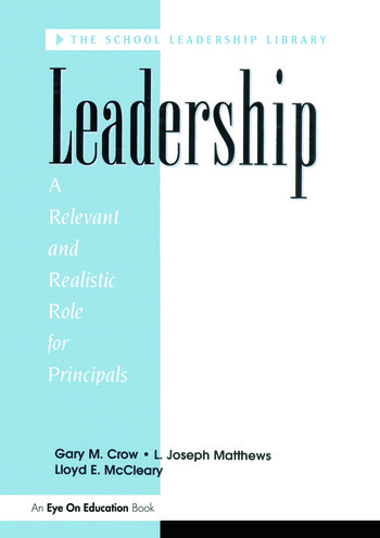 Leadership A Relevant and Realistic Role for Principals book cover