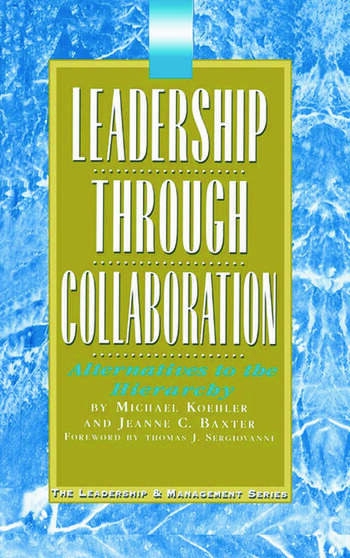 Leadership Through Collaboration Alternatives to the Hierarchy book cover