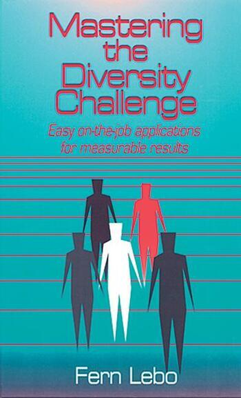 Mastering the Diversity Challenge Easy On-the-Job Applications for Measurable Results book cover