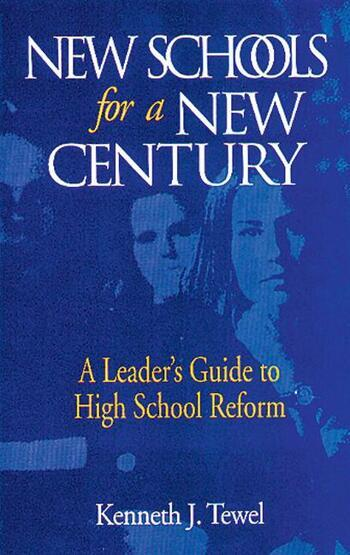 New Schools for a New Century A Leader's Guide to High School Reform book cover