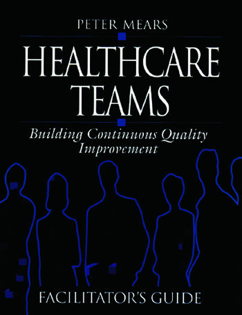 Healthcare Teams Manual Building Continuous Quality Improvement Facilitator's Guide book cover