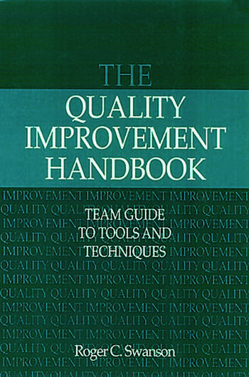 The Quality Improvement Handbook Team Guide to Tools and Techniques book cover
