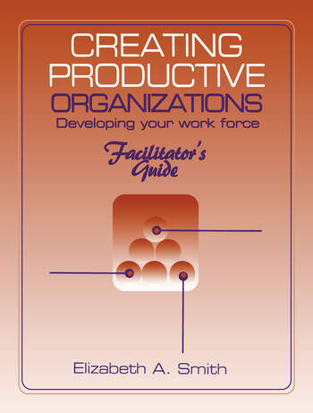 Creating Productive Organizations Manual and Facilitator's Guide book cover