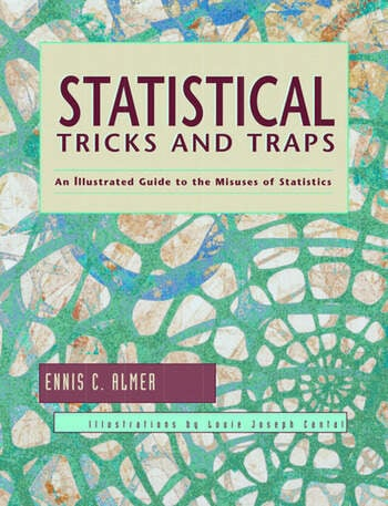 Statistical Tricks and Traps An Illustrated Guide to the Misuses of Statistics book cover