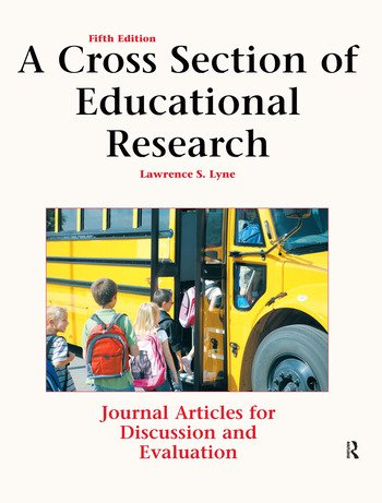 A Cross Section of Educational Research Journal Articles for Discussion and Evaluation book cover