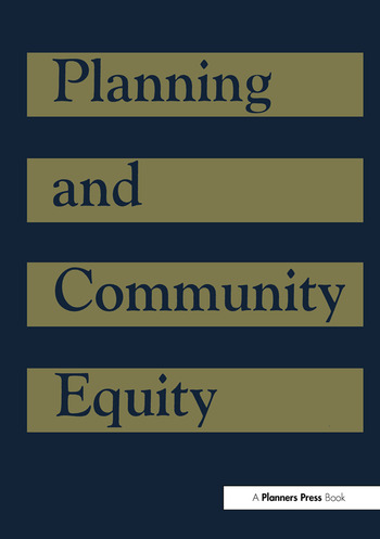 Planning and Community Equity A Component of APA's Agenda for America's Communities book cover