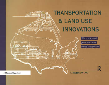 Transportation & Land Use Innovations When you can't pave your way out of congestion book cover