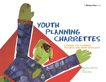 Youth Planning Charrettes A Manual for Planners, Teachers, and Youth Advocates book cover