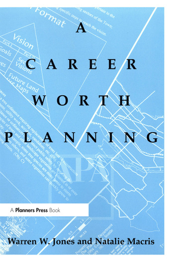 Career Worth Planning Starting Out and Moving Ahead in the Planning Profession book cover