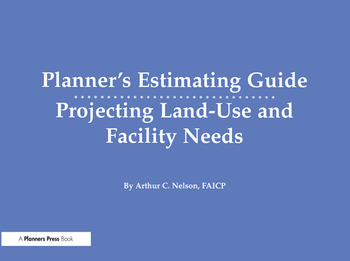 Planner's Estimating Guide Projecting Land-Use and Facility Needs book cover