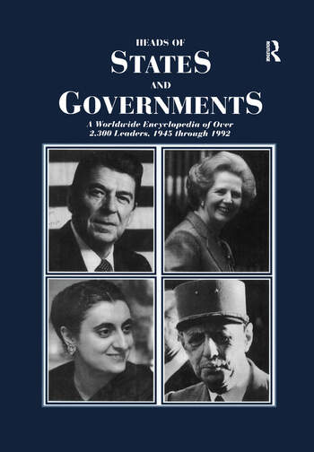 Heads of States and Governments Since 1945 book cover