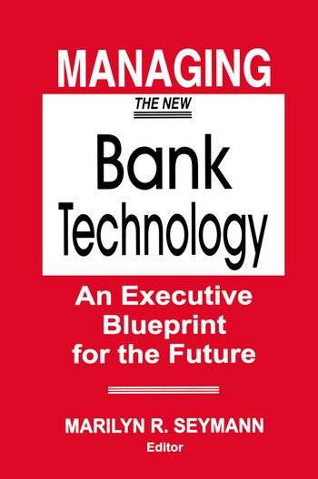 Managing the New Bank Technology An Executive Blueprint for the Future book cover