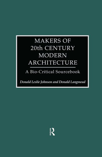 Makers of 20th-Century Modern Architecture A Bio-Critical Sourcebook book cover