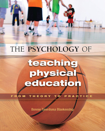 The Psychology of Teaching Physical Education From Theory to Practice book cover