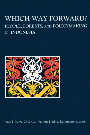 Which Way Forward People, Forests, and Policymaking in Indonesia book cover