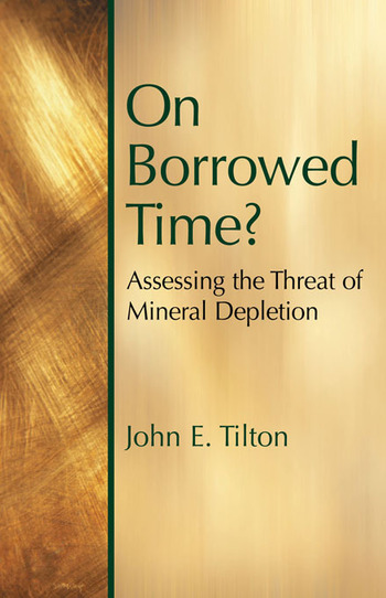 On Borrowed Time Assessing the Threat of Mineral Depletion book cover