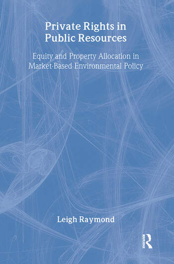 Private Rights in Public Resources Equity and Property Allocation in Market-Based Environmental Policy book cover