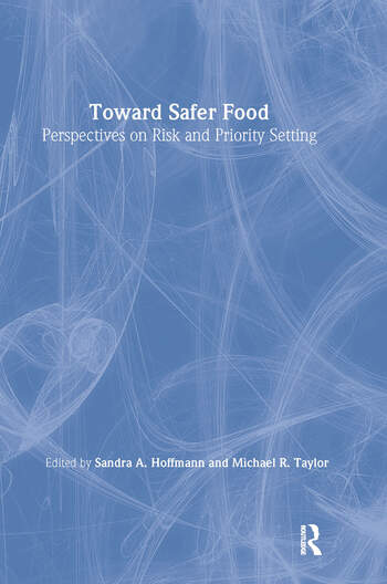 Toward Safer Food Perspectives on Risk and Priority Setting book cover