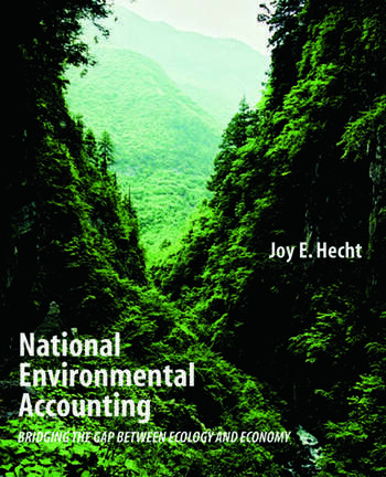 National Environmental Accounting Bridging the Gap between Ecology and Economy book cover