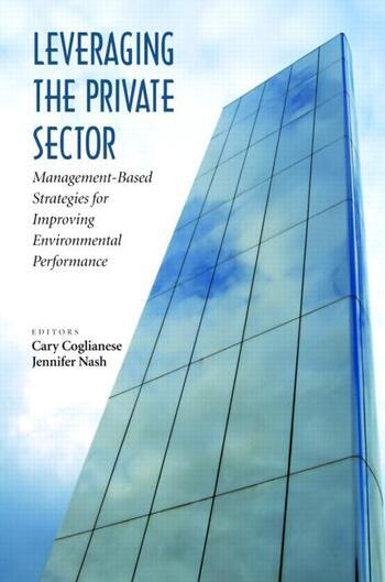 Leveraging the Private Sector Management-Based Strategies for Improving Environmental Performance book cover