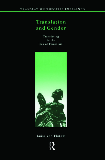 Translation and Gender Translating in the 'Era of Feminism' book cover