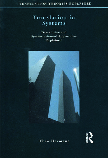 Translation in Systems Descriptive and System-oriented Approaches Explained book cover